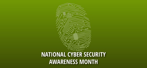 October is National Cyber Security Month, Scary Facts Could Lead to Wiser Decisions!